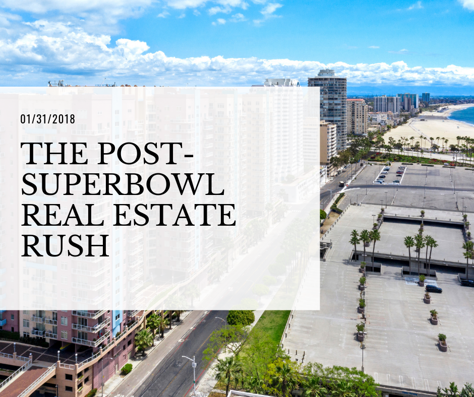 01/31/2018 - The Post-Superbowl Real Estate Rush